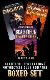 Beautiful Temptations ( Motorcycle Club Romance Boxed Set)