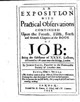 An exposition with practical observations continued upon the fourth  fifth  sixth and seventh chapters of the Book of Job  Being the substance of XXXV  lectures  etc PDF