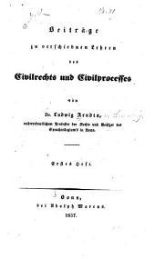 Beiträge zu verschiednen Lehren des Civilrechts und Civilprocesses: Band 1