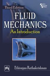 FLUID MECHANICS: AN INTRODUCTION, Edition 3