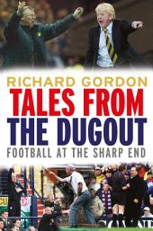 Tales from the Dugout: Football at the Sharp End