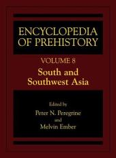 Encyclopedia of Prehistory: Volume 8: South and Southwest Asia, Volume 8
