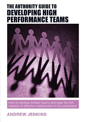The Authority Guide to Developing High performance Teams PDF