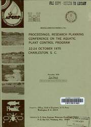 Proceedings  Research Planning Conference on the Aquatic Plant Control Program  22 24 October 1975  Charleston  S C  PDF