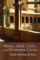 Money  Bank Credit  and Economic Cycles PDF