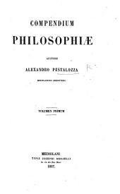 Compendium Philosophiæ: Volume 1