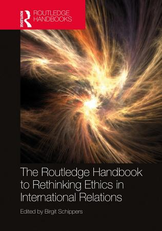 The Routledge Handbook to Rethinking Ethics in International Relations PDF