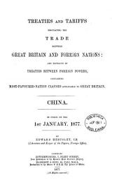 Treaties and Tariffs Regulating the Trade Between Great Britain and Foreign Nations: China