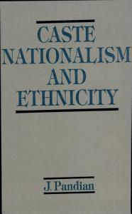 Caste, Nationalism and Ethnicity
