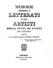 Memorie intorno i letterati e gli artisti della città di Ascoli nel Piceno