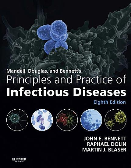 Mandell  Douglas  and Bennett s Principles and Practice of Infectious Diseases E Book PDF