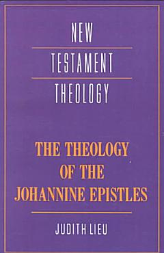 The Theology of the Johannine Epistles PDF