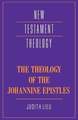 The Theology of the Johannine Epistles PDF