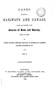 Cases Relating to Railways and Canals: 1847-1849