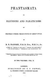 Phantasmata: or, Illusions and fanaticisms of Protean forms, productive of great evils