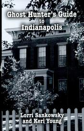 Ghost Hunter S Guide To Indianapolis
