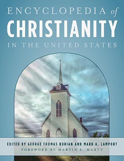 Encyclopedia of Christianity in the United States PDF