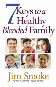 7 Keys to a Healthy Blended Family Book