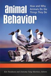 Animal Behavior: How and Why Animals Do the Things They Do [3 volumes]: How and Why Animals Do the Things They Do