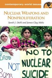 Nuclear Weapons and Nonproliferation: A Reference Book