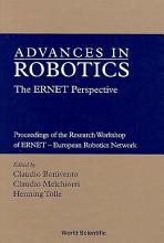 Advances In Robotics  The Ernet Perspective   Proceedings Of The Research Workshop Of Ernet   European Robotics Network PDF