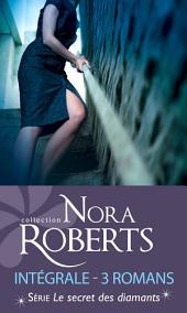 Le secret des diamants : l'intégrale de la série: 3 romans