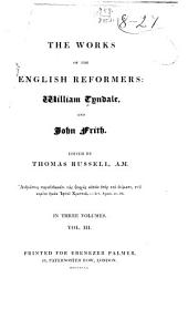 The works of Tyndale (continued) The works of Frith