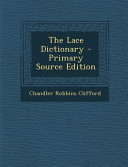 The Lace Dictionary - Primary Source Edition
