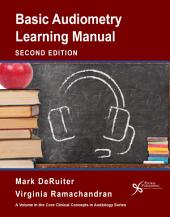 Basic Audiometry Learning Manual, Second Edition