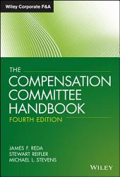 The Compensation Committee Handbook: Edition 4