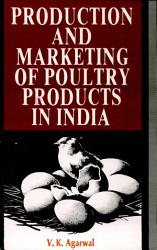 Production And Marketing Of Poultry Products In India Book PDF
