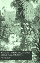 Compendio de la historia general de México desde los tiempos prehistóricos hasta el año de 1900