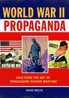World War II Propaganda  Analyzing the Art of Persuasion during Wartime PDF