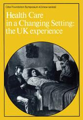 Health Care in a Changing Setting: The UK Experience