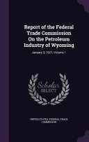 Report of the Federal Trade Commission on the Petroleum Industry of Wyoming