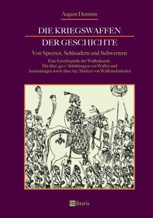 Die Kriegswaffen der Geschichte  Von Speeren  Schleudern und Schwertern PDF
