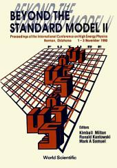 Beyond The Standard Model Ii - Proceedings Of The International Conference On High Energy Physics