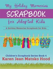 My Holiday Memories Scrapbook for Adopted Kids: A Holiday Memories Scrapbook for Kids