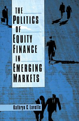 The Politics of Equity Finance in Emerging Markets PDF