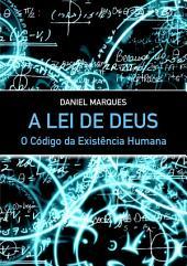 A Lei de Deus: O Código da Existência Humana