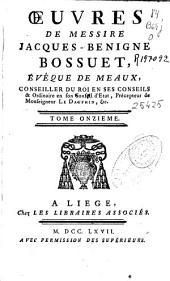 Oeuvres de ... Jacques-Benigne Bossuet, évêque de Meaux...: tome onzieme