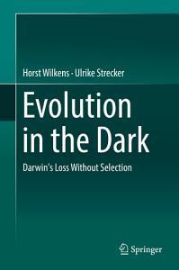 Evolution in the Dark