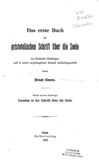 Das erste buch der aristotelischen schrift   ber die seele ins Deutsche   bertragen und in seiner urspr  nglichen gestalt wiederhergestellt durch Ernst Essen PDF