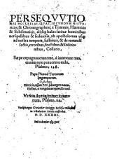 Persequutiones ecclesiae: quas, secundum historicos et chronographos, a tirannis, haereticis et schismaticis ... ab apostolorum usque ad nostra tempora ... sustinuit ...