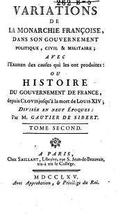 Variations de la monarchie françoise dans son gouvernement politique, civil et militaire ... ou Histoire du gouvernement de la France depuis Clovis jusqu'à la mort de Louis XIV....