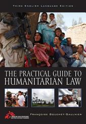 The Practical Guide to Humanitarian Law: Edition 3
