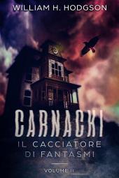 Carnacki - Il Cacciatore di Fantasmi: Volume 2