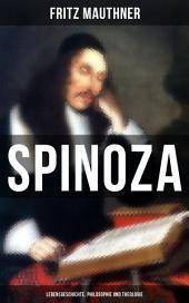 SPINOZA - Lebensgeschichte, Philosophie und Theologie