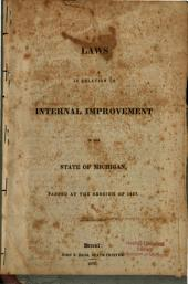Laws in Relation to Internal Improvements in the State of Michigan: Passed at the Sesson of 1837