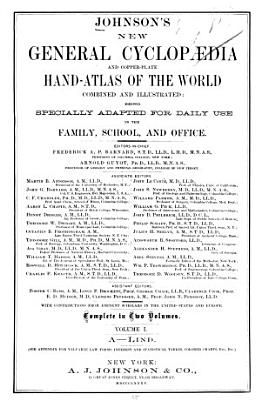 Johnson s New General Cyclopaedia and Copperplate Hand atlas of the World PDF